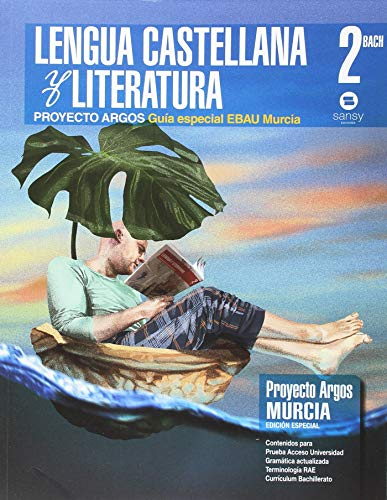 9788415721444: GUIA ESPECIAL EBAU MURCIA. LENGUA CASTELLANA Y LITERATURA ARGOS 2º BACH