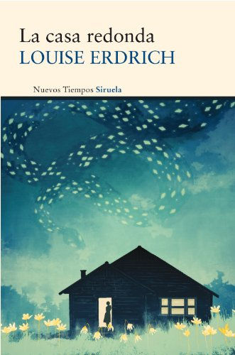 La casa redonda: Erdrich, Louise