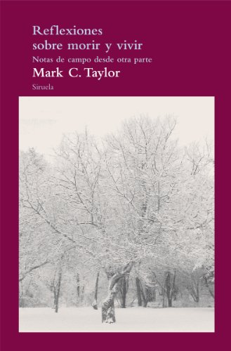 9788415723431: Reflexiones sobre morir y vivir / Reflections on dying and living: Notas De Campo Desde Otra Parte / Field Notes from Elsewhere (Spanish Edition)