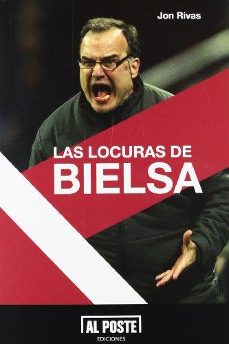 9788415726005: Las locuras de Bielsa (Al Poste)