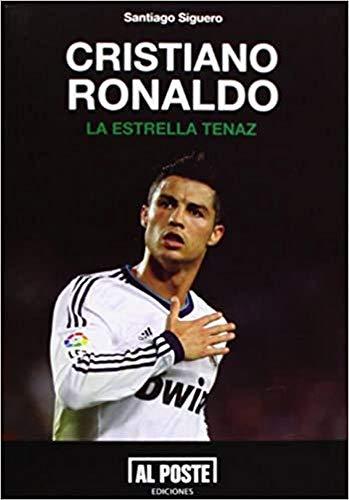 d3f0a2e063c41 Cristiano Ronaldo La Estrella Tenaz (Deportes Futbol (al Poste))  Siguero
