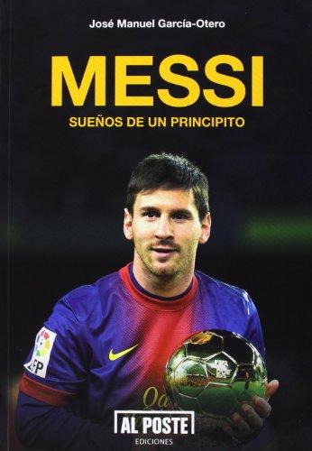 9788415726081: Messi: Sueños de un principito (Al Poste)