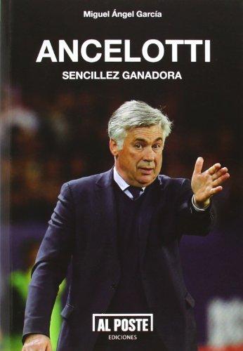 9788415726289: Ancelotti : sencillez ganadora