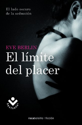 9788415729389: El limite del placer (Rocabolsillo Ficcion) (Spanish Edition)