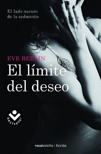 9788415729396: El limite del deseo (Rocabolsillo Ficcion) (Spanish Edition)