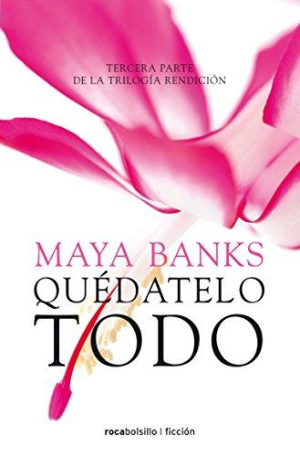 9788415729983: Quedatelo todo (Rendicion Trilogia) (Spanish Edition)