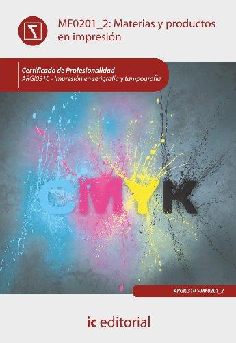 9788415730095: Materias y productos en impresión. argi0310 - impresión en serigrafía y tampografía