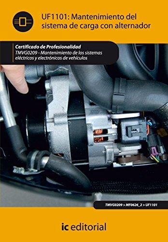 9788415730187: Mantenimiento del sistema de carga con alternador. tmvg0209 - mantenimiento de los sistemas eléctricos y electrónicos de vehículos