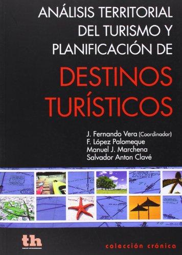 9788415731405: Análisis territorial del turismo y planificación de destinos turísticos
