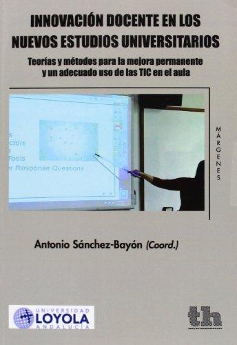 INNOVACION DOCENTE EN LOS NUEVOS ESTUDIOS UNIVERSITARIOS: Antonio Sánchez-Bayón (Coord.)