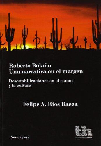 9788415731658: Roberto Bolaño Una narrativa en el margen (Prosopopeya Manuales)