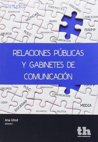 RELACIONES PUBLICAS Y GABINETES DE COMUNICACACION: Ana Ullod (coord.)