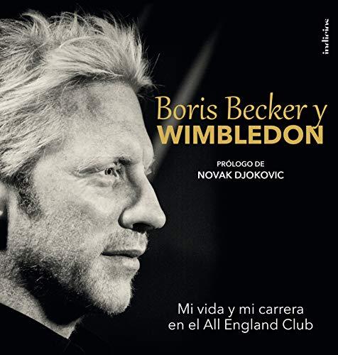 Boris Becker y Wimbledon (Indicios no ficción): BORIS BECKER; CHRIS BOWERS