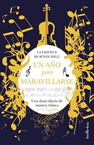 9788415732372: Un año para maravillarse: Una dosis diaria de música clásica (Indicios no ficción)