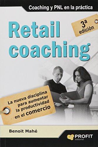 9788415735786: Retail Coaching. La Nueva Disciplina Para Aumentar La Productividad En El Comercio
