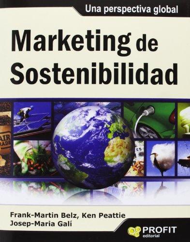 Marketing de sostenibilidad : Una perspectiva global (Paperback): Frank-Martin Belz, Ken Peattie, ...