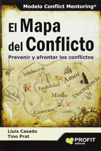 9788415735830: El Mapa Del Conflicto. Prevenir Y Afrontar Los Conflictos (Habilidades Directivas)