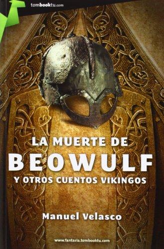 9788415747079: La muerte de Beowulf: y otros cuentos vikingos (Tombooktu Fantasía)