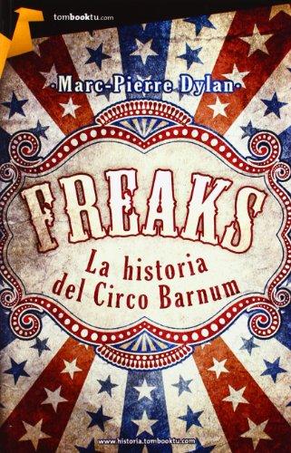 9788415747093: Freaks. La historia del Circo Barnum (Tombooktu Historia)
