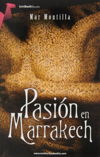 9788415747383: Pasión en Marrakech (Tombooktu Erótica)