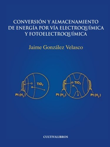 9788415749110: Conversión y almacenamiento de energía por vía electroquímica y fotoelectroquímica (Estudios)