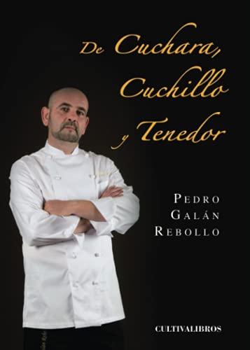 9788415749899: De Cuchara, Cuchillo y Tenedor (Spanish Edition)