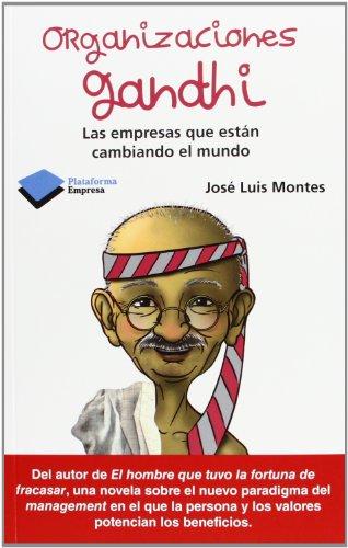 9788415750062: Organizaciones Gandhi: Las empresas que están cambiando el mundo