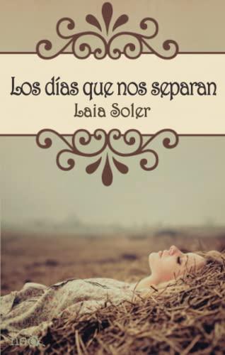9788415750239: Los días que nos separan (Spanish Edition)
