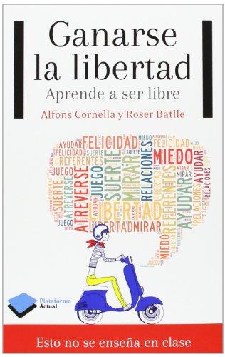 9788415750604: Ganarse La Libertad (Plataforma Actual)