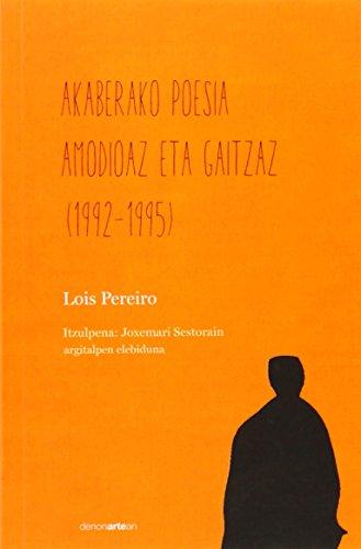 9788415756279: Akaberako Poesia Amodioaz Eta Gaitzaz (1992-1995)