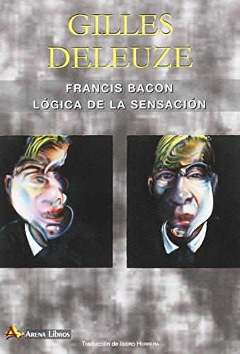 9788415757290: FRANCIS BACON LOGICA DE LA SENSACION