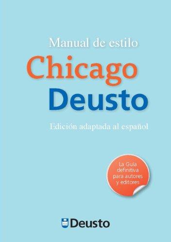 Manual de estilo Chicago-Deusto: Primera edición adaptada al español de la 16ª ...