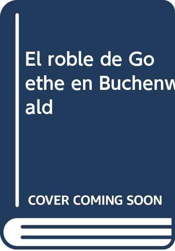 9788415766193: EL ROBLE DE GOETHE EN BUCHENWALD (PARALAJES EN OCTAVO)