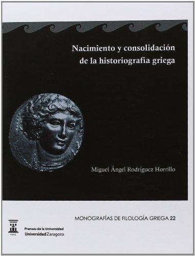9788415770114: Nacimiento y consolidación de la historiografía griega (Monografías de filología griega)
