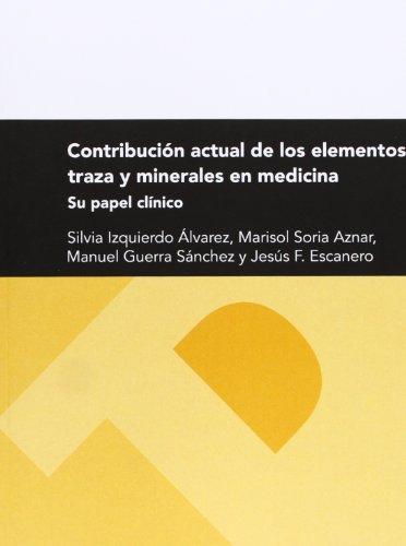 9788415770183: Contribución Actual De Los Elementos Traza Y Minerales En Medicina. Su Papel Clínico (Textos Docentes)