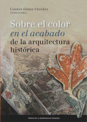 9788415770503: Sobre el color en el acabado de la arquitectura histórica