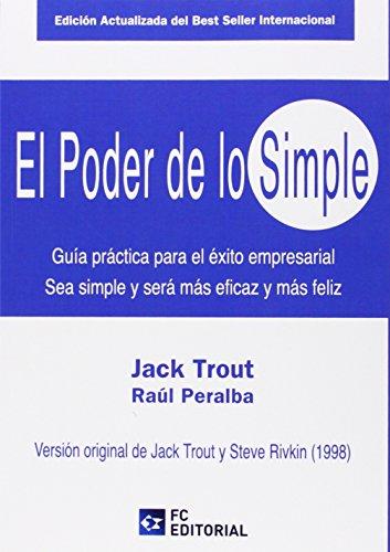 9788415781288: PODER DE LO SIMPLE GUIA PRACTICA PARA EL EXITO EMPRESARIAL