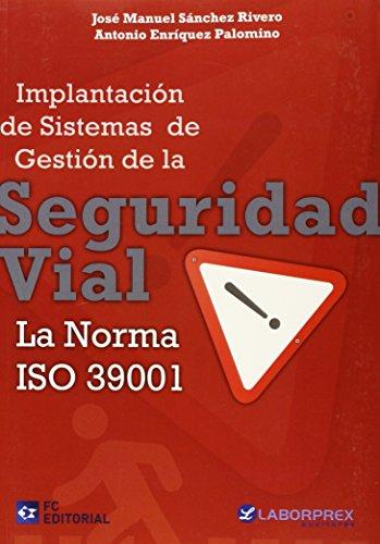 9788415781318: SEGURIDAD VIAL LA NORMA ISO 39001 (IMPLANTACION DE SISTEMAS GESTION)