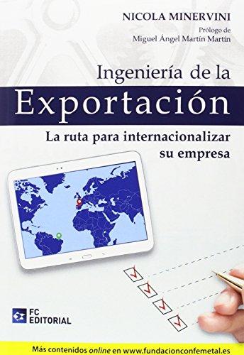 9788415781622: Ingeniería de la exportación: La ruta para internacionalizar su empresa