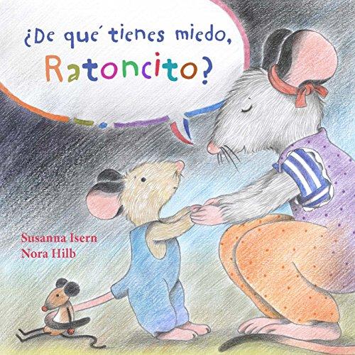 9788415784647: ¿De qué tienes miedo, Ratoncito?
