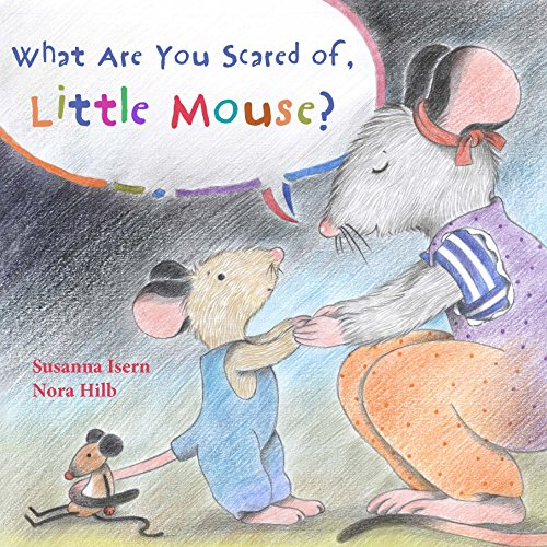 9788415784685: What Are You Scared of, Little Mouse?
