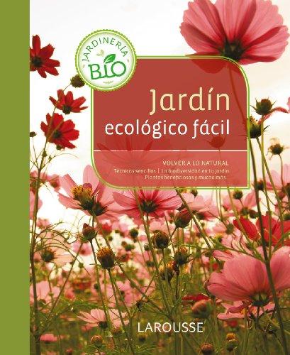 9788415785187: Jardín ecológico fácil (Larousse - Libros Ilustrados/ Prácticos - Ocio Y Naturaleza - Jardinería)