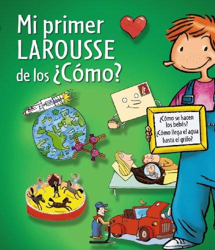 9788415785217: Mi Primer Larousse De Los ¿Cómo? (Larousse - Infantil / Juvenil - Castellano - A Partir De 5/6 Años)