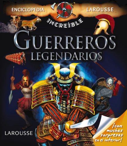 9788415785293: Guerreros legendarios / Legendary warriors (Enciclopedia increíble) (Spanish Edition)