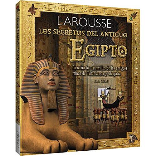 9788415785309: Los secretos del antiguo Egipto (Larousse - Infantil / Juvenil - Castellano - A Partir De 8 Años)