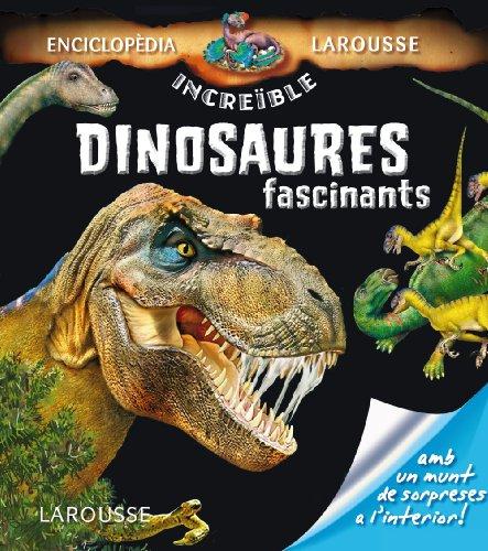 9788415785538: Dinosaures Fascinants (Larousse - Infantil / Juvenil - Catalán - A Partir De 5/6 Años - Enciclopèdia Increïble 5 Anys)