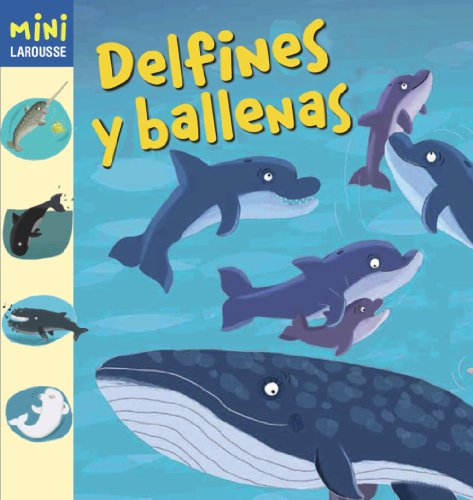 Delfines y Ballenas / Dolphins and Whales (Mini Larousse) (Spanish Edition)