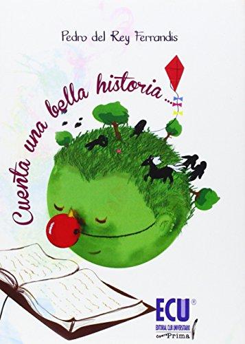 9788415787655: Cuenta Una Bella Historia... (Ópera Prima)