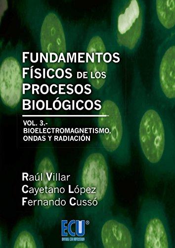 Fundamentos físicos de los procesos biológicos. Vol.: Fernando Cussà PÃ