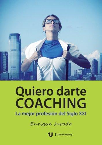 9788415788591: Quiero darte Coaching (Spanish Edition)